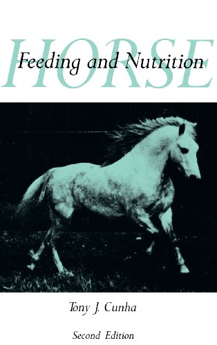 Horse Feeding and Nutrition, Second Edition (Animal Feeding and Nutrition) -  Tony J. Cunha, 2nd Edition, Hardcover
