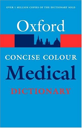 Oxford Concise Colour Medical Dictionary (Oxford Paperback Reference S.)