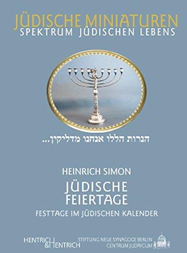 Jüdische Feiertage. Festtage im jüdischen Kalender (Jüdische Miniaturen)