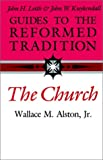 Guides to the Reformed Tradition, Wallace M. Alston, 0804232539