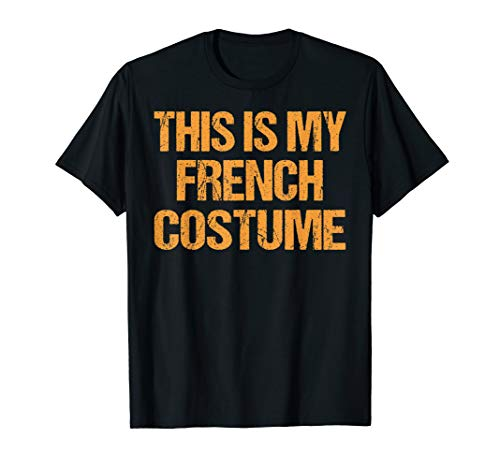 French Halloween Shirt France Easy Lazy Last Minute Costume -