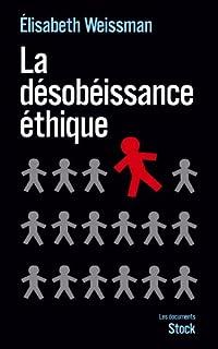 La désobéissance éthique : enquête sur la résistance dans les services publics