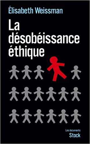 Téléchargement d'ebooks Ipod La désobéissance éthique PDF 2234063493 by Elisabeth Weissman