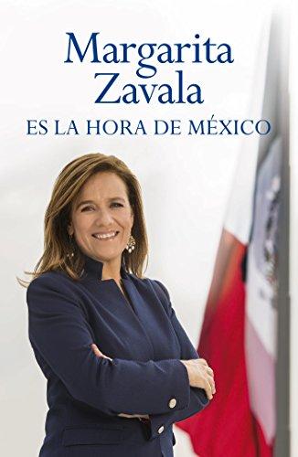 Es la hora de México (Spanish Edition) (La Mujer Del Presidente)