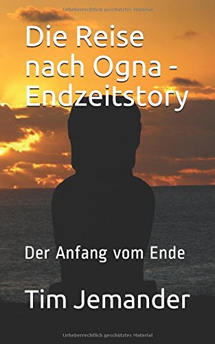 Die Reise nach Ogna - Endzeitstory: Der Anfang vom Ende