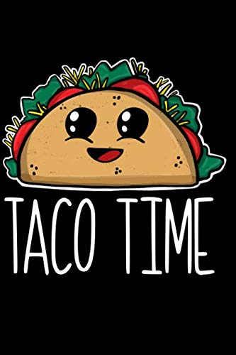 Taco Time: A Journal for The Tex-Mex Foodie by Emily C Tess