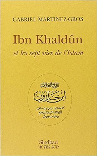 En ligne téléchargement gratuit Ibn Khaldûn et les sept vies de l'Islam epub pdf