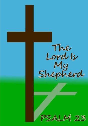 The Lord is My Shepherd Psalm 23: Church Journal for Writing/Motivational/Mother/Sister/Father/Brother/Friend/Cousin/Aunt/Daughter/Male/Female/7 x 10 ... Notebook, Template Layout, See Description)