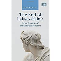 The End of Laissez-Faire?: On the Durability of Embedded Neoliberalism