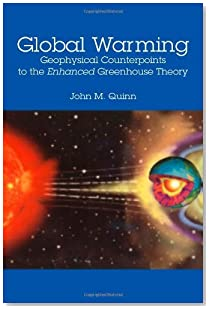 Global Warming: Geophysical Counterpoints to the Enhanced Greenhouse Theory by John M. Quinn (2010-03-30)
