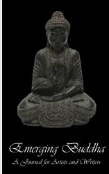 Emerging Buddha Journal: A Journal for Artists and Writers (Journals for Artists and Writers)