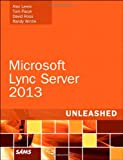 Microsoft Lync Server 2013, Alex Lewis and Tom Pacyk, 0672336154