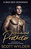 Accidental Protector: A Bad Boy Romance (Accidentally Yours Romance Series Book 1)