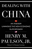 Dealing with China: An Insider Unmasks the New Economic Superpower by Henry M. Paulson (2015-04-14)