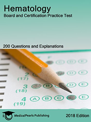 Hematology: Board and Certification Practice Test