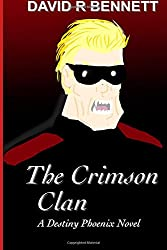The Crimson Clan: A Destiny Phoenix Novel (Volume 1)