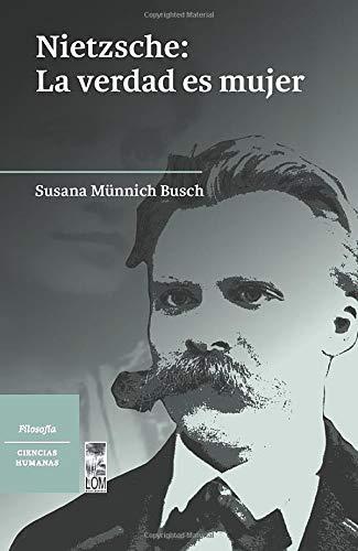 Nietzsche: La verdad es mujer: Amazon.es: Münnich, Susana: Libros