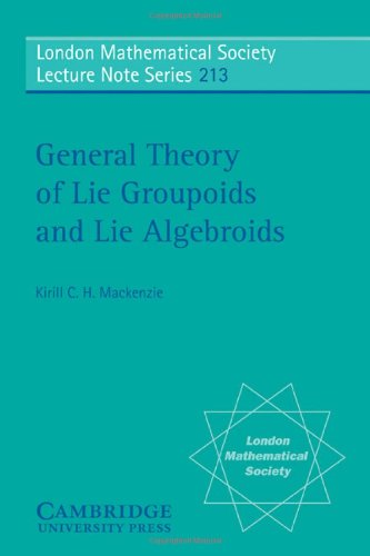 General Theory of Lie Groupoids and Lie Algebroids (London Mathematical Society Lecture Note Series)