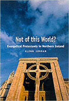 Book Not of This World?: Evangelical Protestants in Northern Ireland