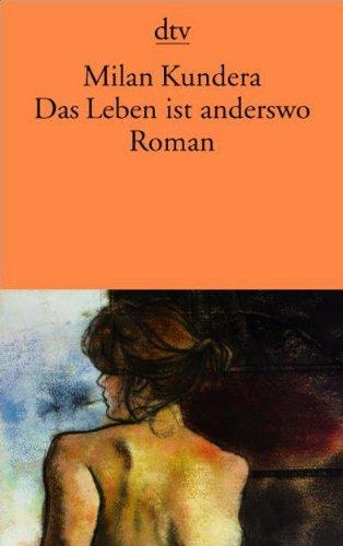 Das Leben Ist Anderswo (German Edition)