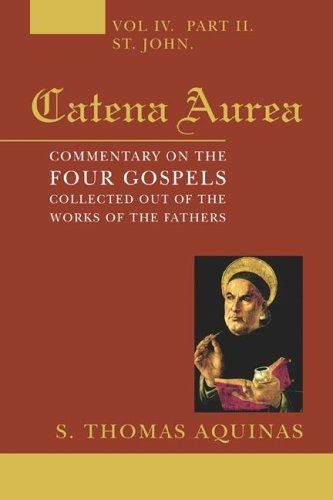 Catena Aurea, 8 Volumes: Commentary on the Four Gospels, Collected Out of the Works of the Fathers ebook