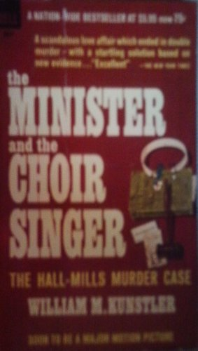 The Minister And The Choir Singer by William M. Kunstler