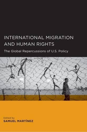 International Migration and Human Rights: The Global Repercussions of U.S. Policy (Global, Area, and International Archi