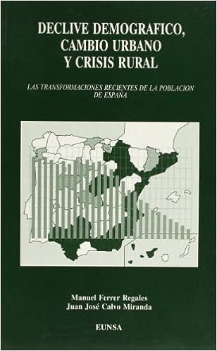 Declive demográfico, cambio urbano y crisis rural: las ...