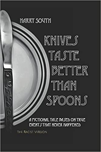 Knives Taste Better Than Spoons: The Racist Version: Mr