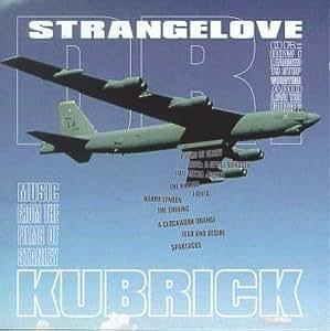Dr. Strangelove: Music From The Films Of Stanley Kubrick (Film Score Anthology)