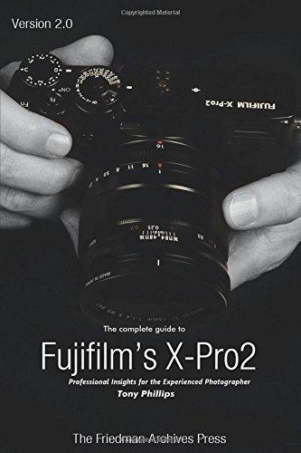 The Complete Guide to Fujifilm's X-Pro2 (B&W Edition) PDF