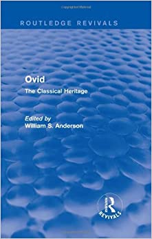 Ovid: The Classical Heritage