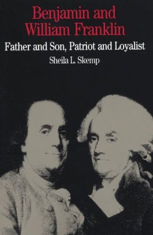 Benjamin and William Franklin: Father and Son, Patriot and Loyalist (Bedford Series in History & Culture (Paperback)