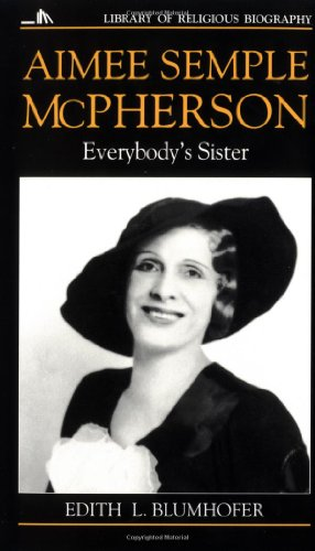 Aimee Semple McPherson: Everybody's Sister (Library of Religious Biography (LRB))