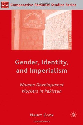 Gender, Identity, and Imperialism: Women Development Workers in Pakistan