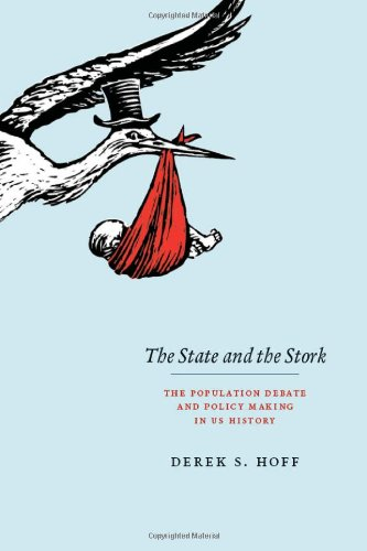 Read Online The State and the Stork: The Population Debate and Policy Making in US History pdf epub