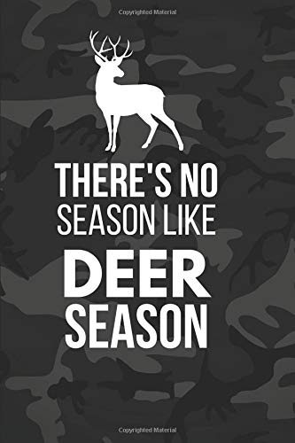 There's No Season Like Deer Season: Funny Hunting Gifts  ~ Notebook (6