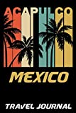Acapulco Mexico Travel Journal: 6x9 Vacation Diary with Summer Themed Stationary