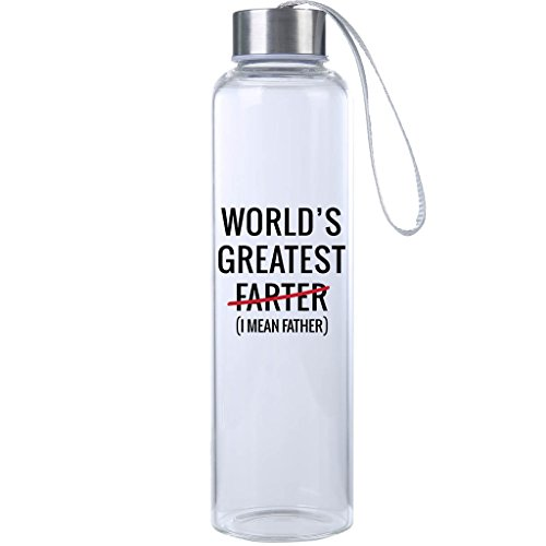World's Greatest Farter 20 oz. Durable Glass Water Bottle Dad Gift, Perfect Father's Day Gifts for the Best Dad Ever (Best Water Bottle Ever)