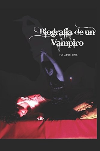 Biografia de un vampiro (La historia inconexa) (Spanish Edition) [Puli Garcia Torres] (Tapa Blanda)