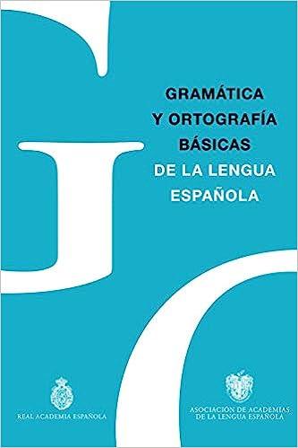 Gramática y Ortografía básicas de la lengua española NUEVAS OBRAS REAL ACADEMIA: Amazon.es: Real Academia Española, Asociación de Academias de la Lengua Española: Libros