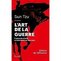 L'art de la guerre: Traduit et commenté du chinois par Jean Lévi - Inédit