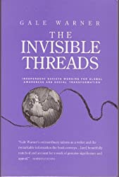The Invisible Threads: Independent Soviets Working for Global Awareness and Social Transformation by Gale Warner (1991-03-03)