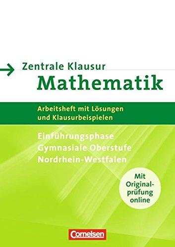 Zentrale Klausuren Mathematik - Nordrhein-Westfalen: Einführungsphase - Arbeitsheft mit Klausuraufgaben und Lösungen