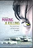 Making a Killing: The Untold Story of Psychotropic Drugging [DVD]