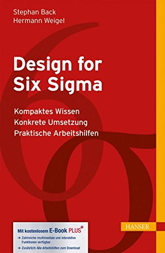 Design for Six Sigma: - Kompaktes Wissen - Konkrete Umsetzung (Print-on-Demand) - Praktische Arbeitshilfen Gebundenes Buch – 3. Juli 2014 Stephan Back Hermann Weigel 3446440461 Management / TQM