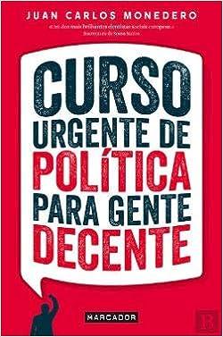 Curso Urgente de Política Para Gente Decente: Amazon.es ...
