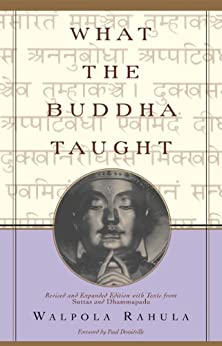 What the Buddha Taught: Revised and Expanded Edition with Texts from Suttas and Dhammapada by [Rahula, Walpola]