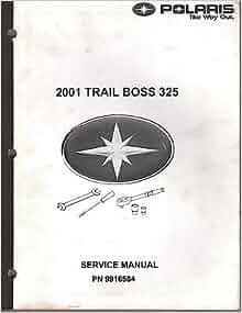 2001 Polaris Atv Trail Boss 325 Service Manual P N 9916584 border=