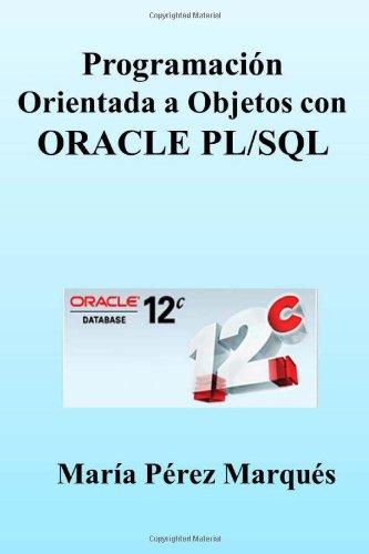 PROGRAMACION ORIENTADA A OBJETOS con ORACLE PL/SQL Tapa blanda – 15 dic 2013 Maria Perez Marques Createspace Independent Pub 149449163X Databases - General